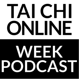 Tai Chi Online Week Podcast