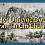 Het Ultieme Doel van Tai Chi Chuan